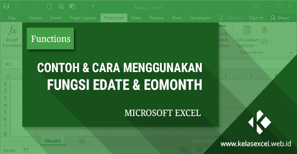 Fungsi Edate & Eomonth : Menjumlah atau Mengurangi Tanggal Dalam Satuan Bulan di Excel