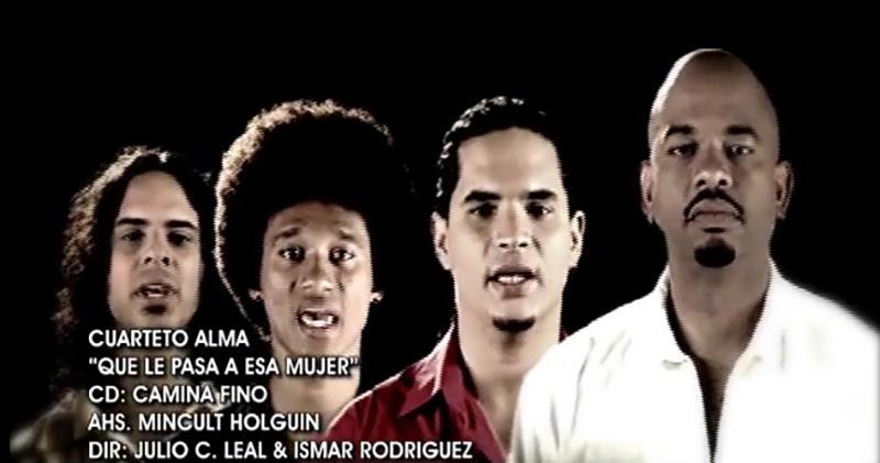 Cuarteto Alma - ¨¿Qué le pasa a esa mujer?¨ - Videoclip - Dirección: Julio César Leal - Ismar Rodríguez. Portal Del Vídeo Clip Cubano