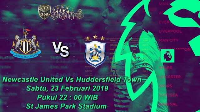 Prediksi Newcastle United Vs Huddersfield Town, Sabtu 23 Februari 2019 Pukul 22:00 WIB