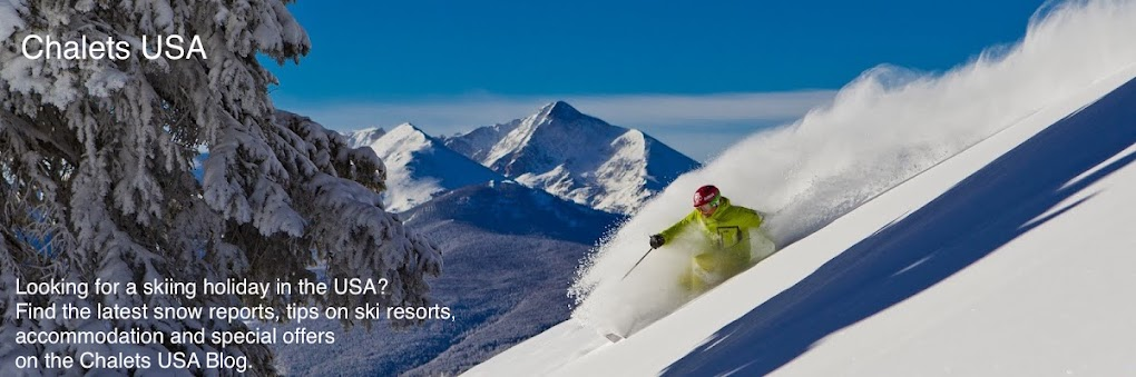 Chalets USA Blog - American ski holiday specialists