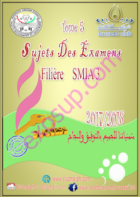 sujet des examens (non corrigés) sma s3 smi s3 smia s3 FSJ v2017-2018