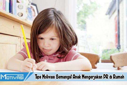 Tips Motivasi Semangat Anak Mengerjakan PR di Rumah
