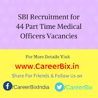 SBI Recruitment for 44 Part Time Medical Officers Vacancies