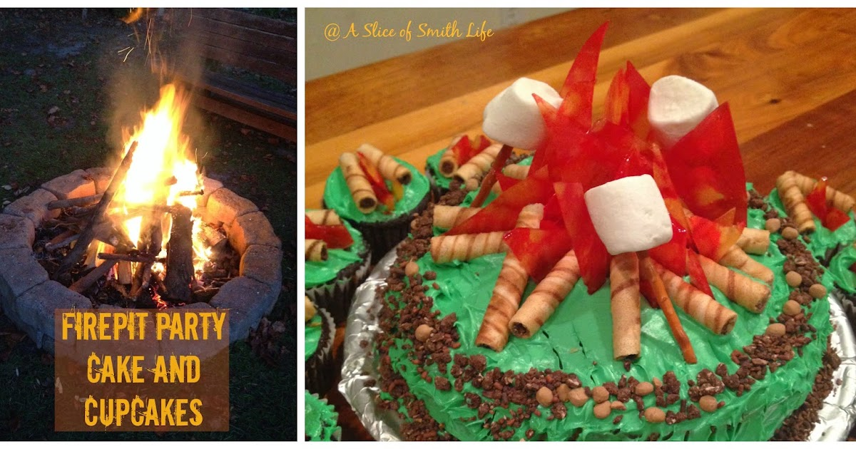 A Slice Of Smith Life Firepit Party Cake And Cupcakes