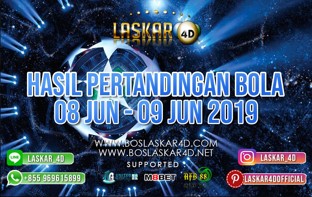 HASIL PERTANDINGAN BOLA TANGGAL 08 – 09 JUNI 2019