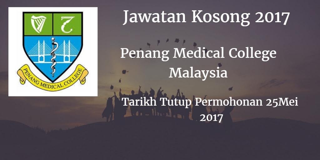Jawatan Kosong PENANG MEDICAL COLLEGE SDN BHD 25 Mei 2017