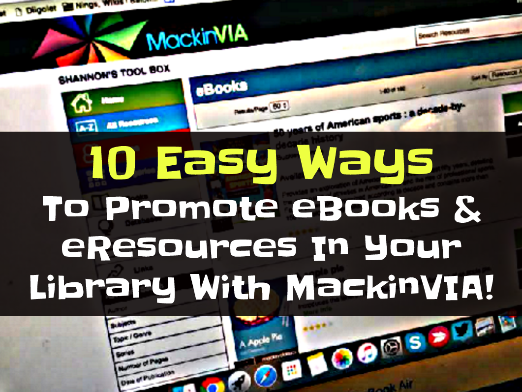 10 Easy Ways To Promote Ebooks And Eresources In Your Library With  Mackinvia!
