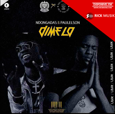Uami Ndongadas - Dime Lo (Feat. Paulelson) [Download] baixar nova musica descarregar agora 2018