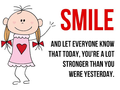 Smile and let everyone know that today, you're a lot ...
