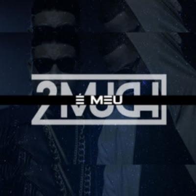2 Much – É Meu Download