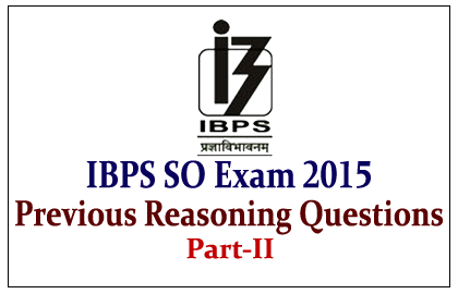 Previous Reasoning Questions for Upcoming IBPS SO exam 2015