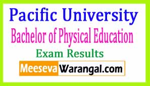 Pacific University Bachelor of Physical Education Ist Sem Jan-2017 Exam Results