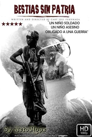 Bestias Sin Patria [1080p] [Latino-Ingles] [MEGA]