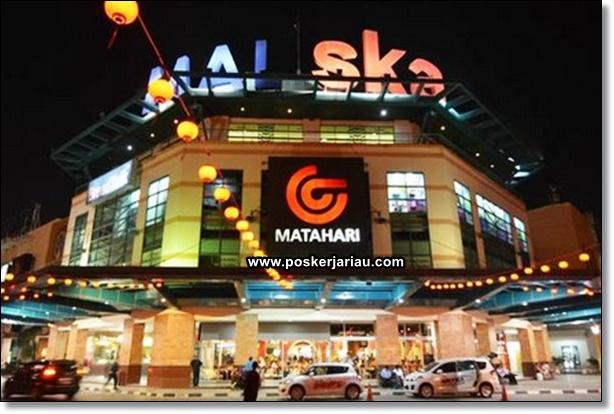 Lowongan Kerja Pekanbaru Matahari Mall Ska November 2019 Poskerja Riau Lowongan Kerja Pekanbaru Riau 2021