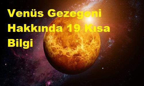 Venüs Gezegeni Hakkında 19 Kısa Bilgi