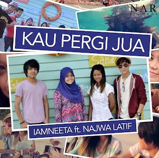 iamNEETA feat. Najwa Latif - Kau Pergi Jua MP3
