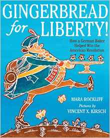 https://www.amazon.com/Gingerbread-Liberty-German-American-Revolution/dp/0544130014/ref=sr_1_1?s=books&ie=UTF8&qid=1465753058&sr=1-1&keywords=gingerbread+for+liberty+how+a+german+baker+helped+win+the+american+revolution