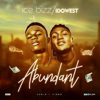 MUSIC ALERT : Ice Bizz Ft Idowest - Abundant (mp3 download )
