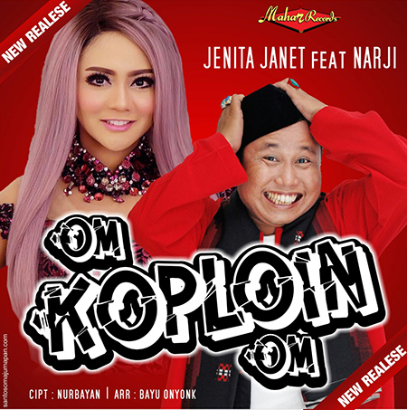 Lirik Lagu Om Koploin Om - Jenita Janet & Narji