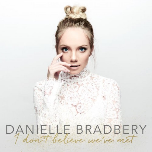 Danielle Bradbery I Don T Believe We Ve Met Itunes Plus