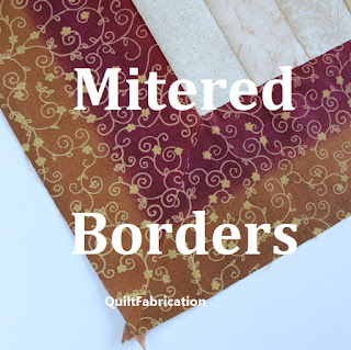 MITERED BORDERS-QUILT TUTORIAL-BORDER TUTORIAL