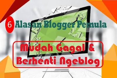 Berbicara perihal aktifitas ngeblog rasanya tidak bisa dilepaskan dari istilah sukses atau 6 Alasan Blogger Pemula Praktis Gagal dan Berhenti Ngeblog