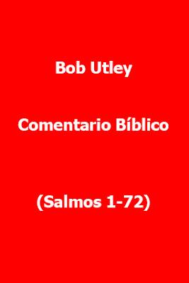 Bob Utley-Comentario Bíblico-Salmos 1-72-