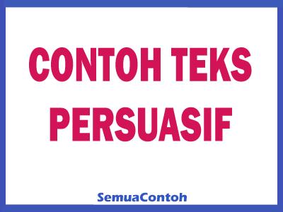 3 Contoh Teks Persuasif Beserta Strukturnya Semuacontoh