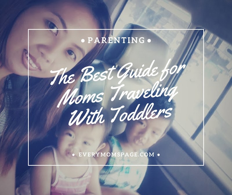 The Best Guide for Moms Traveling With Toddlers