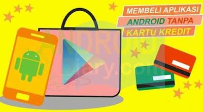 Perkembangan zaman setiap hari membuat kebutuhan per hari pun berbeda Cara Membeli Aplikasi Android Tanpa Kartu Kredit