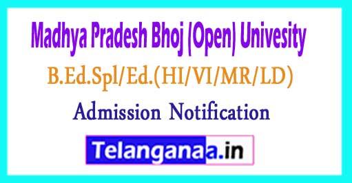Madhya Pradesh Bhoj (Open) Univesity B.Ed.Spl/Ed.(HI/VI/MR/LD)2018 Admission Notification