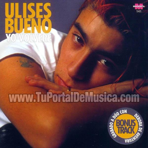 Ulises Bueno - Yo Volvere (2003)