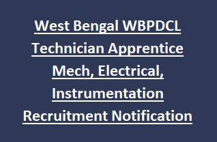 West Bengal WBPDCL Technician Apprentice Mech, Electrical, Instrumentation Recruitment Notification 2018 Govt Jobs