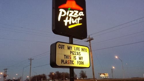 cut my life into pizzas this is my plastic fork funny pizza hut sign
