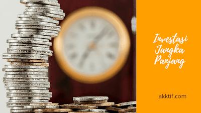 Mengetahui Investasi Jangka Panjang dan Contohnya
