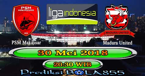 Prediksi Bola855 PSM Makassar vs Madura United 30 Mei 2018