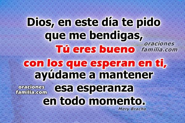 Oración cristiana para este día, Dios dame fuerza para vivir. Oraciones de la mañana, imágenes con oraciones cortas para enviar por whatsapp, mensajes de plegarias por Mery Bracho.