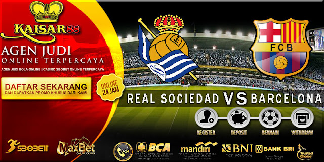 PREDIKSI TEBAK SKOR JITU REAL SOCIEDAD VS BARCELONA 15 SEPTEMBER 2018