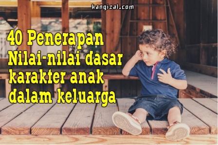 Penerapan nilai-nilai dasar karakter anak dalam keluarga - kangizal.com