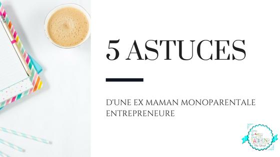 5 astuces d'une ex-maman monoparentale entrepreneur
