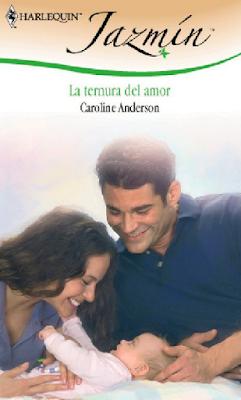 Caroline Anderson - La Ternura Del Amor