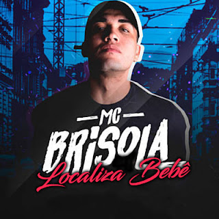 Baixar – Localiza Bebê – MC Brisola Mp3