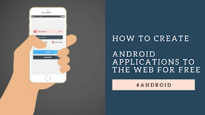 How to create Android applications to the web for free