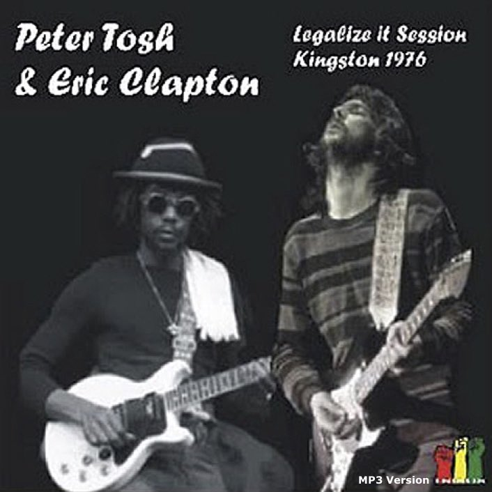 bootleg addiction: Peter Tosh & Eric Clapton: Legalize It Sessions ...
