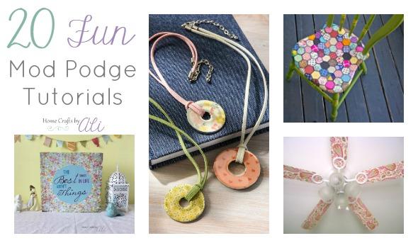 20 Fun Tutorials Using Mod Podge to make Crafts and Home Decor pieces