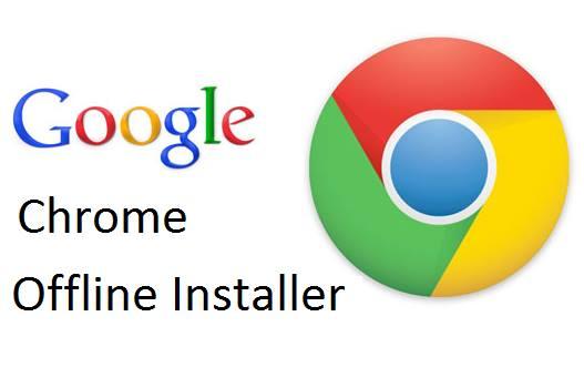 Google chrome offline installer.