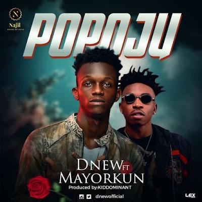 "MUSIC LYRICS of the song ""Popoju"" by D'New Feat. Mayorkun"