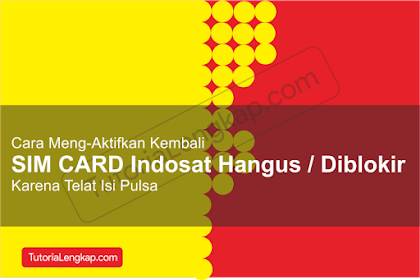 Pengalaman Menghidupkan SIM Card Indosat Ooredoo Yang Telah Hangus