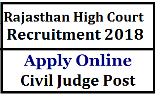 Rajasthan High Court Recruitment 2018 || Apply online for Civil Judge Post