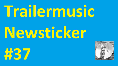 Trailermusic Newsticker 37 - Picture